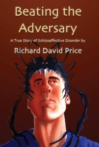 Beating the Adversary - A True Story of Schizoaffective Disorder by Richard David Price  - Book Cover